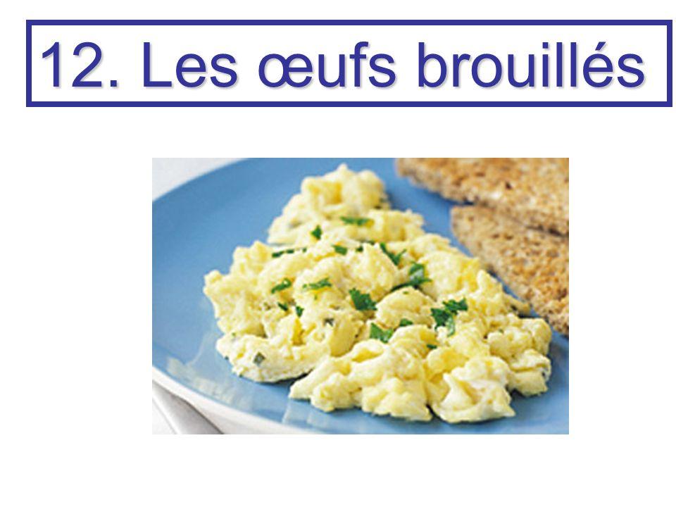 12. Les œufs brouillés