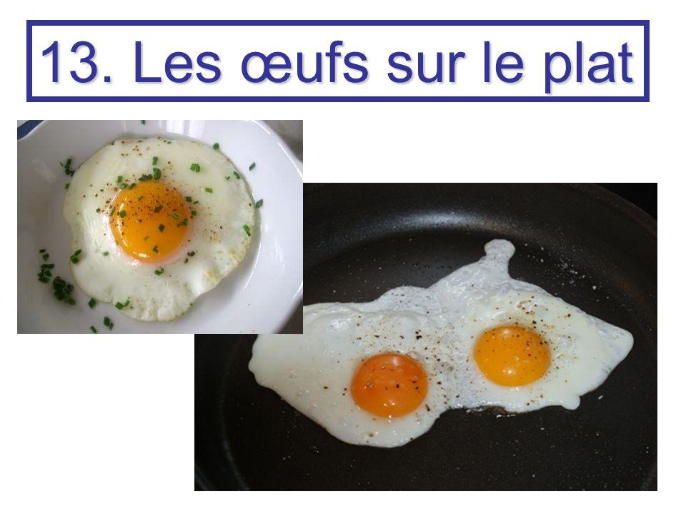 13. Les œufs sur le plat