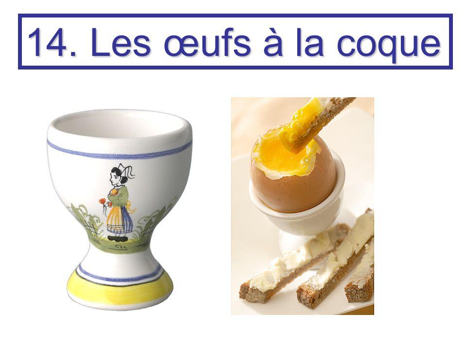 14. Les œufs à la coque