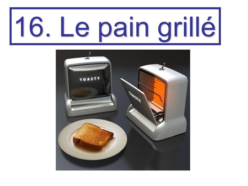 16. Le pain grillé