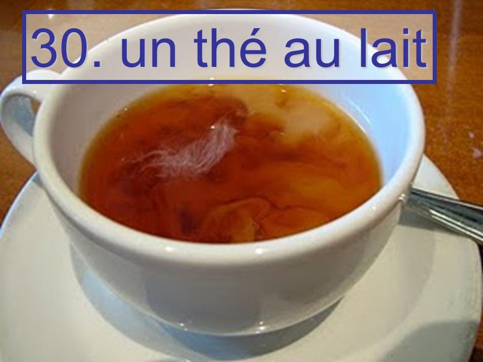 30. un thé au lait