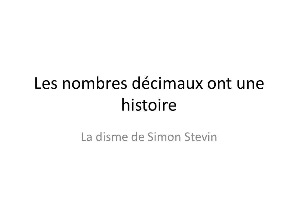 Les nombres décimaux ont une histoire La disme de Simon Stevin
