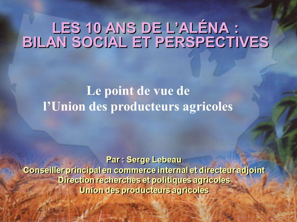 Plan de la présentation 1.LUnion des producteurs agricoles (UPA) 2.Lagriculture au Québec 3.LUPA et le libre- échange 4.LALÉNA Conclusion 1.LUnion des producteurs agricoles (UPA) 2.Lagriculture au Québec 3.LUPA et le libre- échange 4.LALÉNA Conclusion