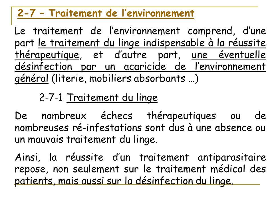 2-7 – Traitement de lenvironnement Le traitement de lenvironnement comprend, dune part le traitement du linge indispensable à la réussite thérapeutiqu