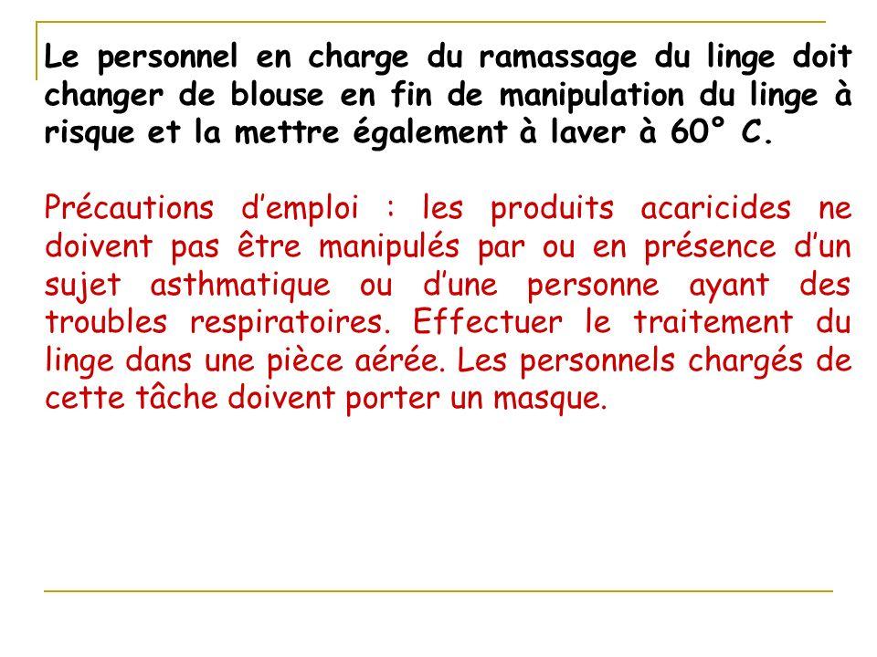 Le personnel en charge du ramassage du linge doit changer de blouse en fin de manipulation du linge à risque et la mettre également à laver à 60° C. P