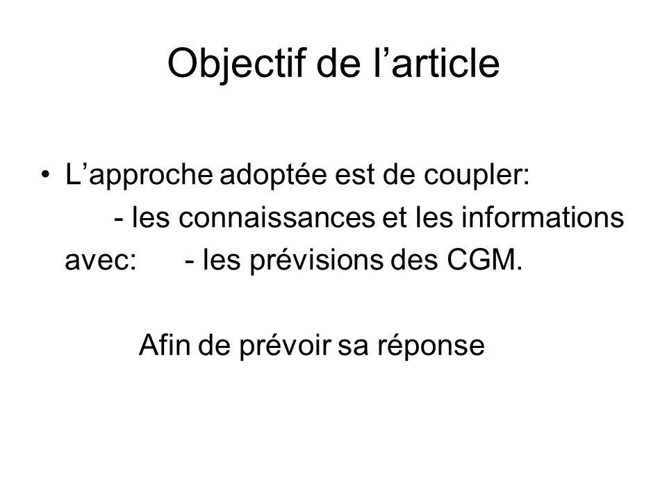 Lapproche adoptée est de coupler: - les connaissances et les informations avec: - les prévisions des CGM.