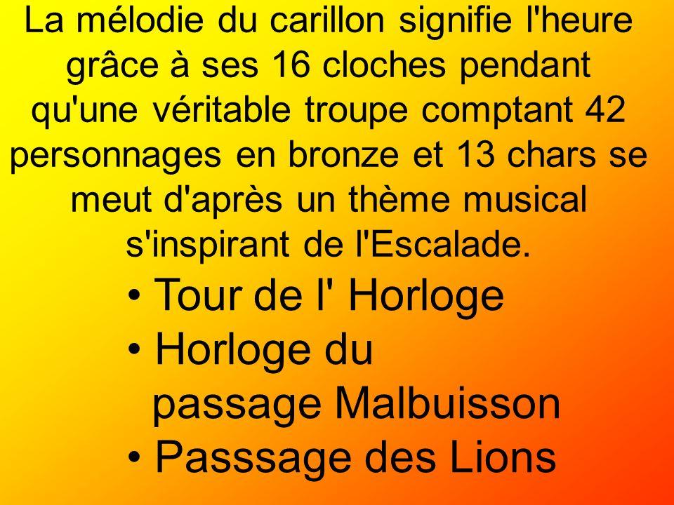 La mélodie du carillon signifie l'heure grâce à ses 16 cloches pendant qu'une véritable troupe comptant 42 personnages en bronze et 13 chars se meut d