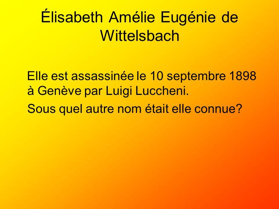 Élisabeth Amélie Eugénie de Wittelsbach Elle est assassinée le 10 septembre 1898 à Genève par Luigi Luccheni. Sous quel autre nom était elle connue?