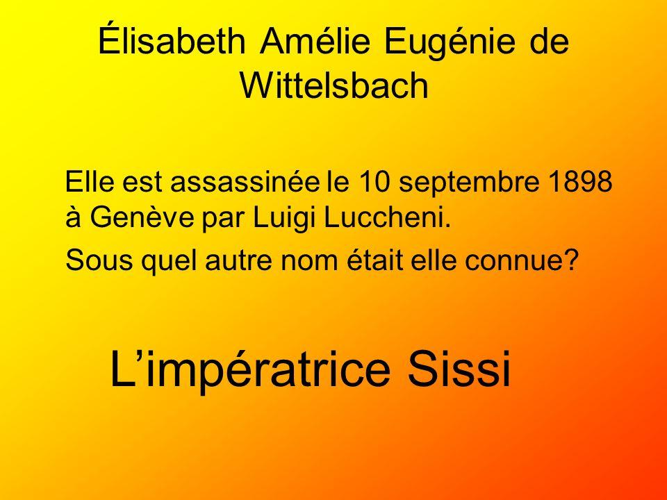 Élisabeth Amélie Eugénie de Wittelsbach Elle est assassinée le 10 septembre 1898 à Genève par Luigi Luccheni. Sous quel autre nom était elle connue? L