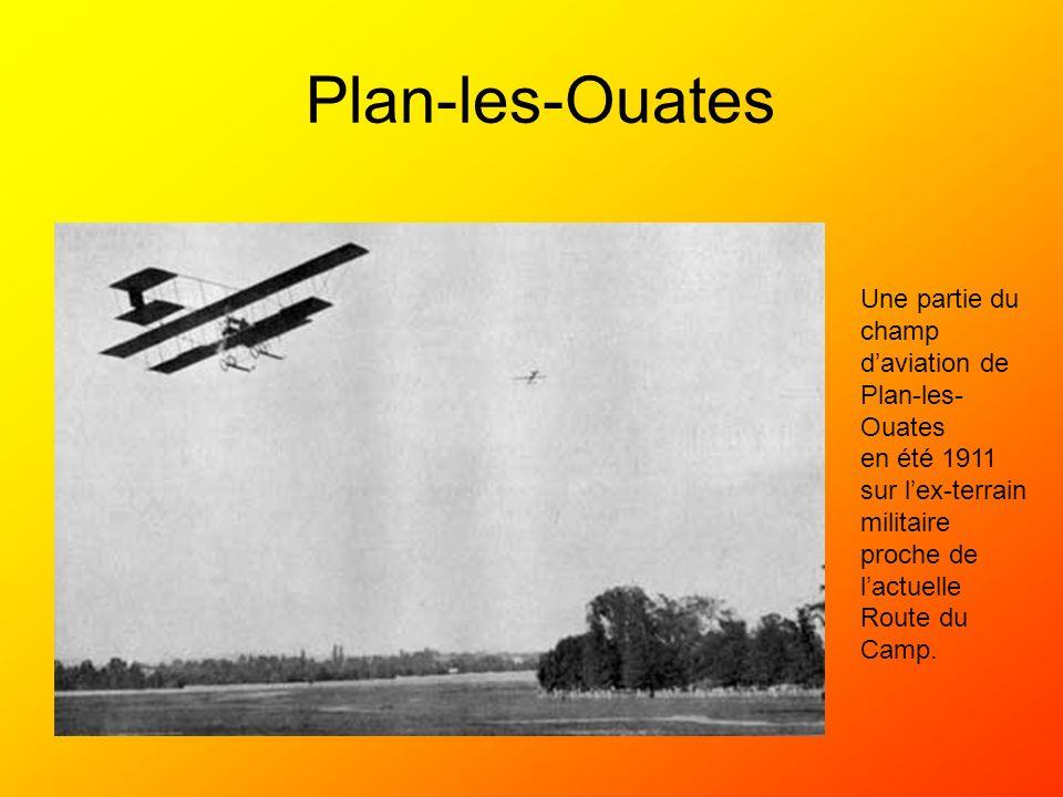 Plan-les-Ouates Une partie du champ daviation de Plan-les- Ouates en été 1911 sur lex-terrain militaire proche de lactuelle Route du Camp.