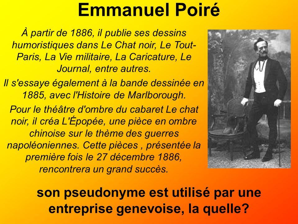 Emmanuel Poiré À partir de 1886, il publie ses dessins humoristiques dans Le Chat noir, Le Tout- Paris, La Vie militaire, La Caricature, Le Journal, e