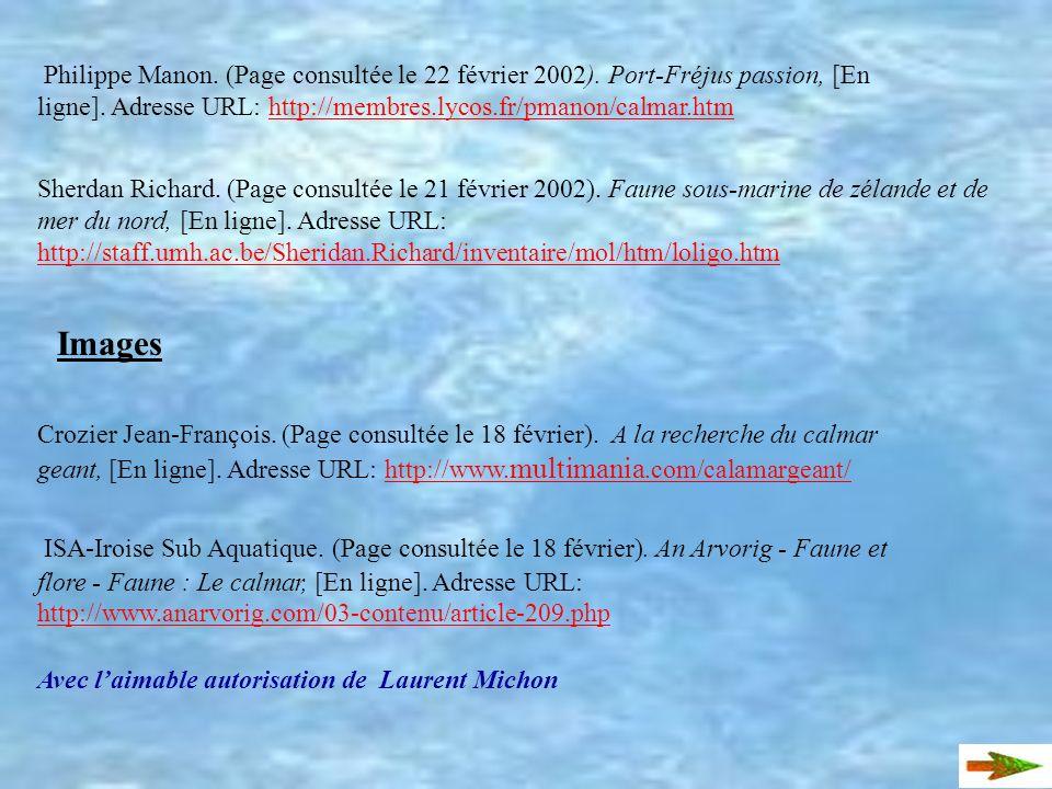 Médiagraphie Informations Crozier Jean-François. (Page consultée le 18 février). A la recherche du calmar géant,[En ligne]. Adresse URL: http://www. m