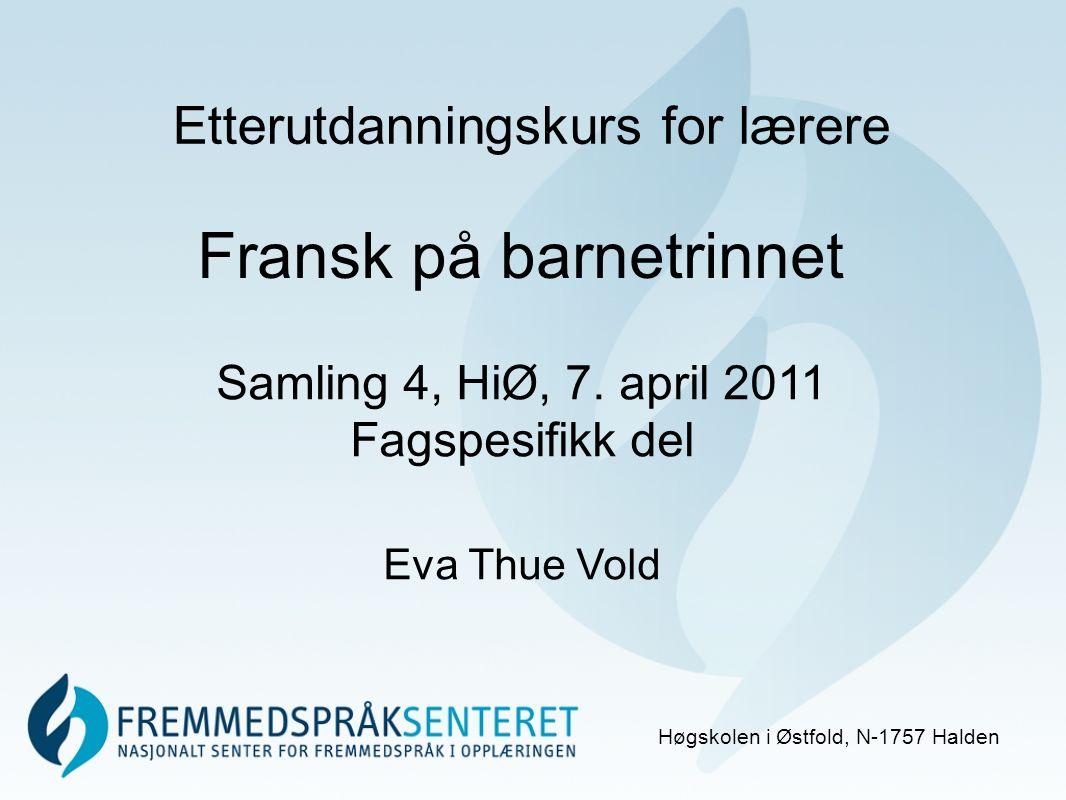 Etterutdanningskurs for lærere Høgskolen i Østfold, N-1757 Halden Samling 4, HiØ, 7.