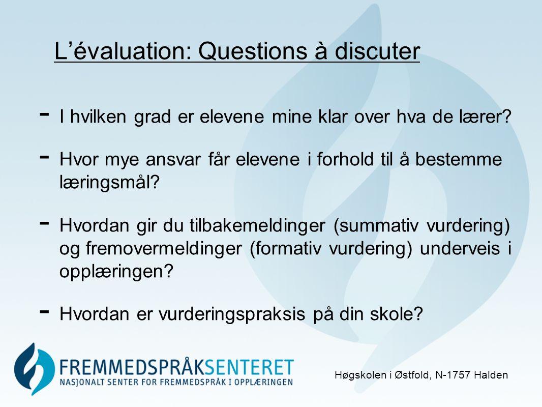 Lévaluation: Questions à discuter Høgskolen i Østfold, N-1757 Halden - I hvilken grad er elevene mine klar over hva de lærer.