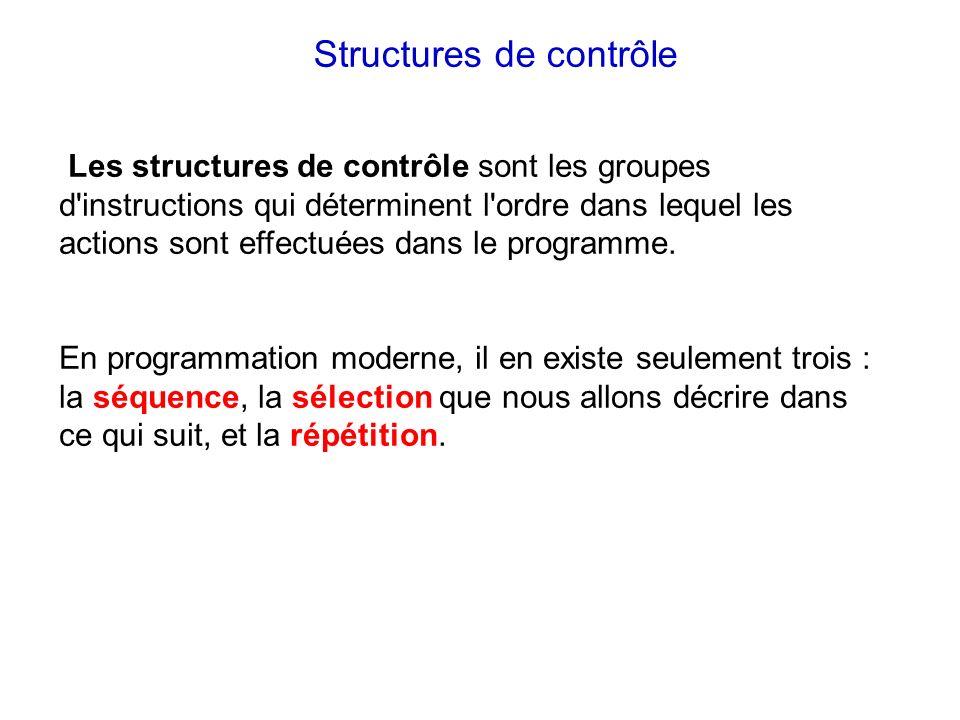 Les structures de contrôle sont les groupes d'instructions qui déterminent l'ordre dans lequel les actions sont effectuées dans le programme. En progr