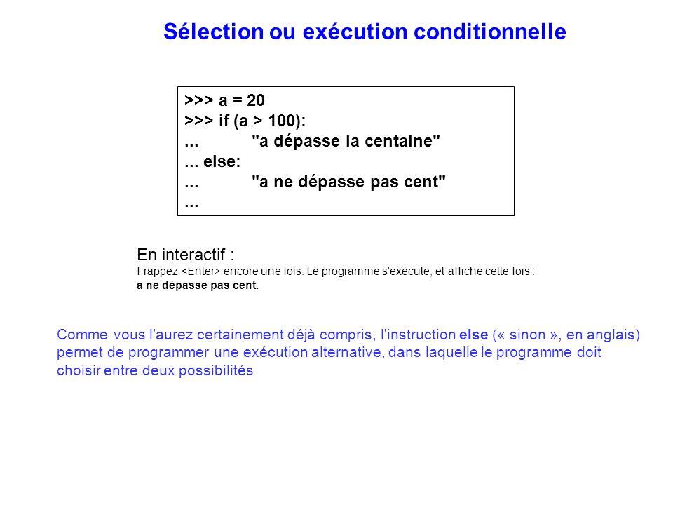 >>> a = 20 >>> if (a > 100):...