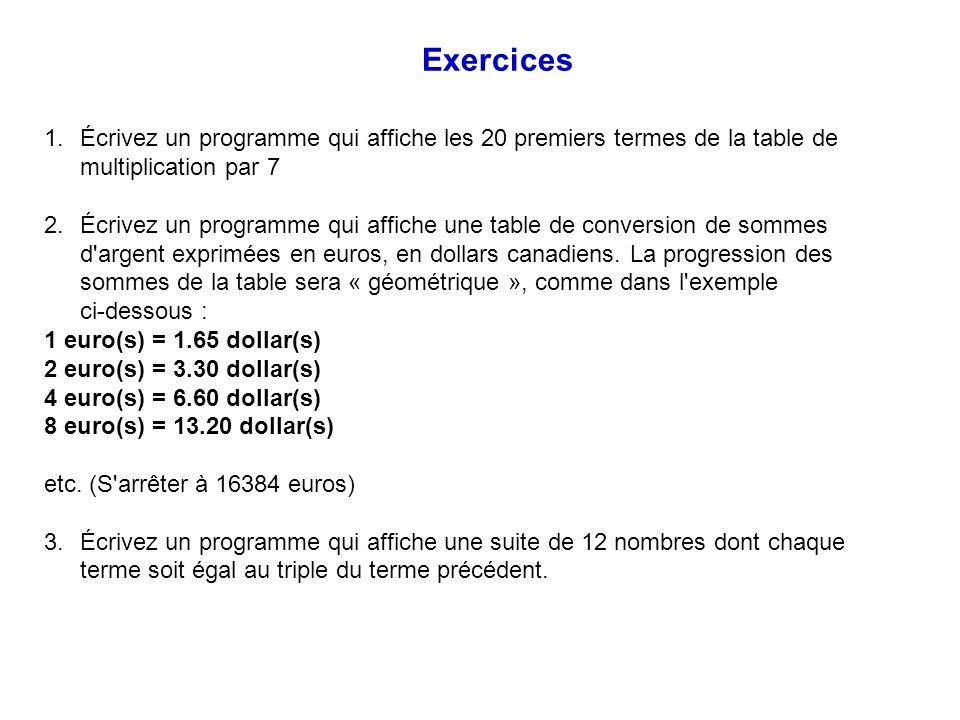 1.Écrivez un programme qui affiche les 20 premiers termes de la table de multiplication par 7 2.Écrivez un programme qui affiche une table de conversi