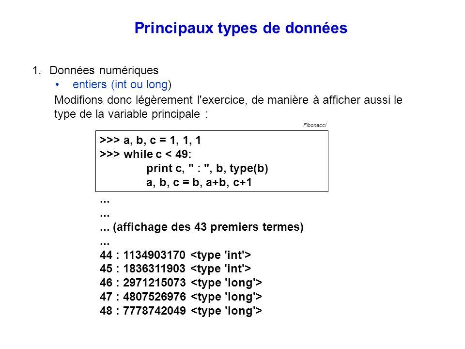 Principaux types de données 1.Données numériques entiers (int ou long) Modifions donc légèrement l'exercice, de manière à afficher aussi le type de la