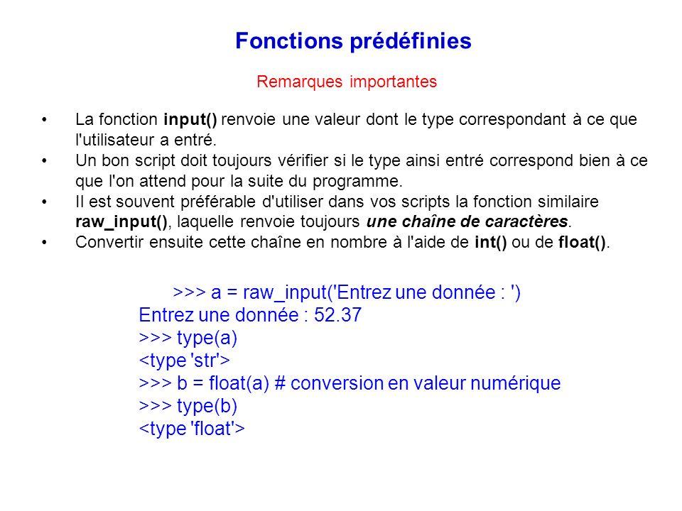 La fonction input() renvoie une valeur dont le type correspondant à ce que l'utilisateur a entré. Un bon script doit toujours vérifier si le type ains