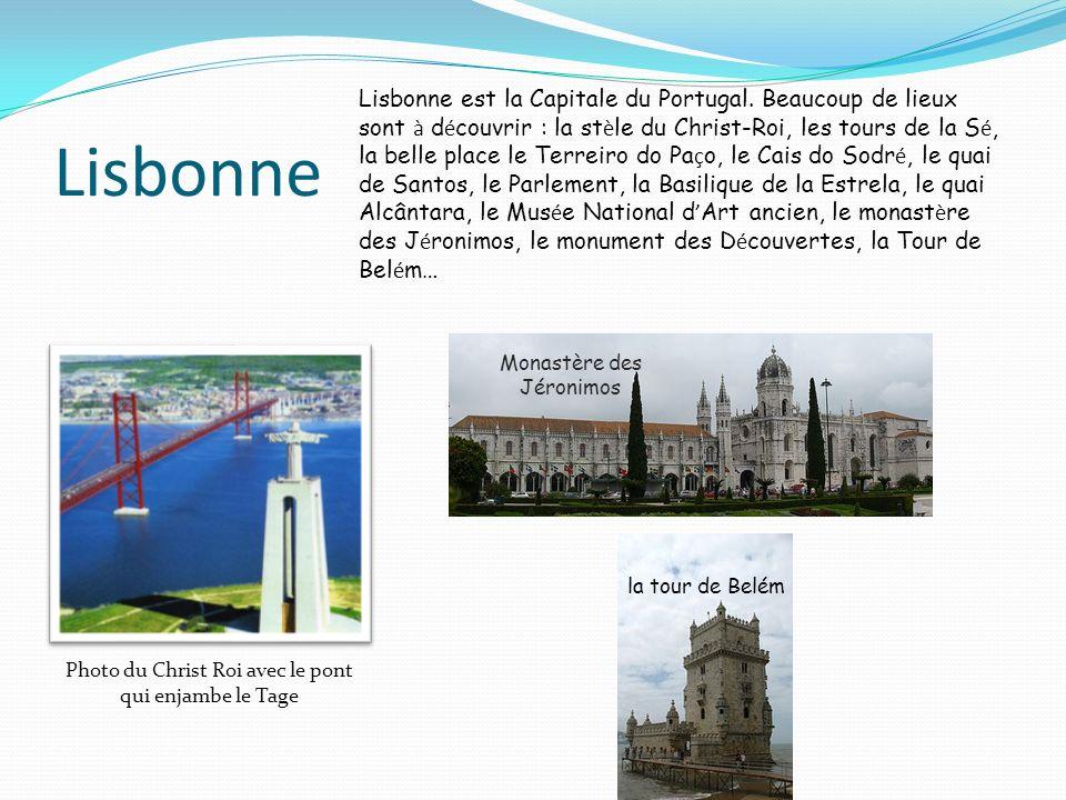 Lisbonne Lisbonne est la Capitale du Portugal. Beaucoup de lieux sont à d é couvrir : la st è le du Christ-Roi, les tours de la S é, la belle place le