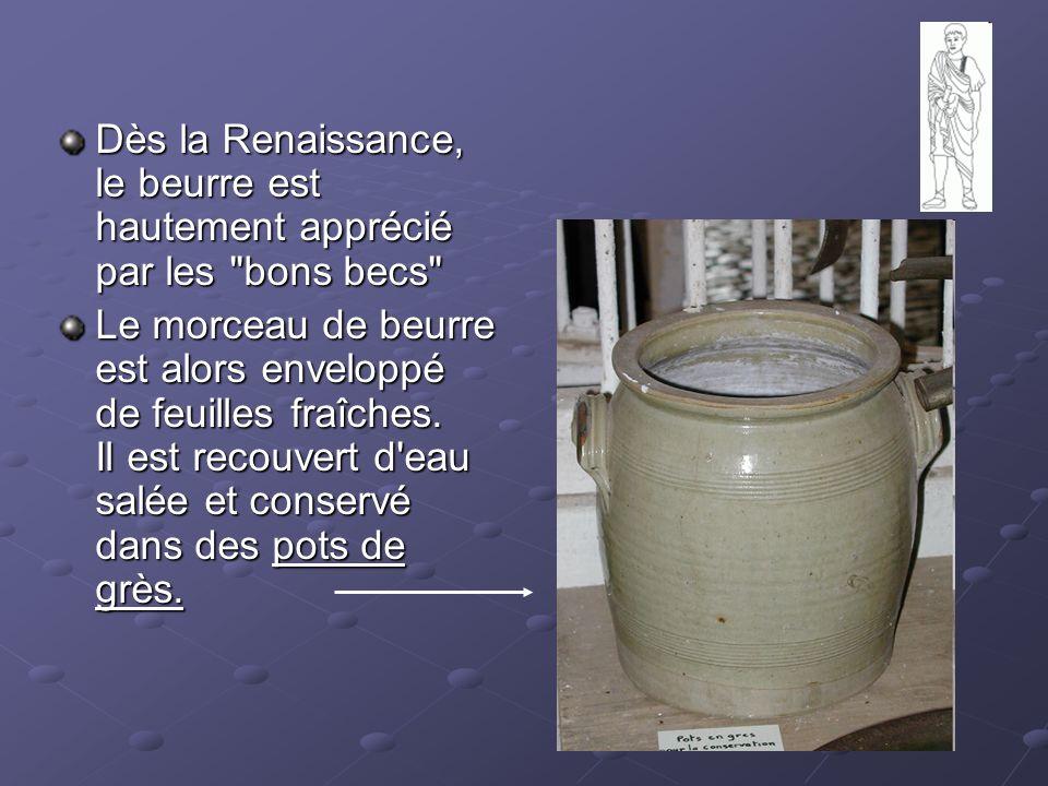 Dès la Renaissance, le beurre est hautement apprécié par les