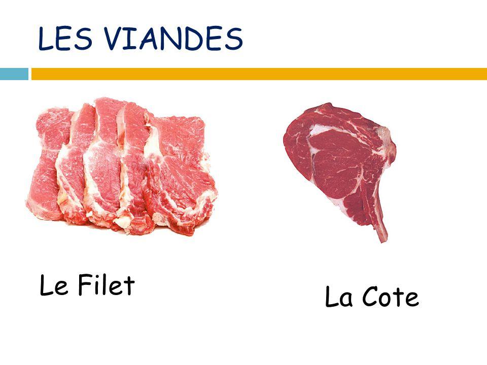 LES VIANDES Le Filet La Cote