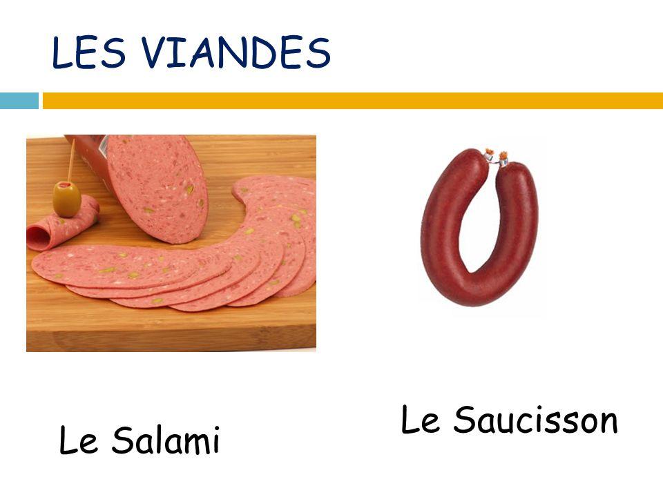 LES VIANDES Le Salami Le Saucisson