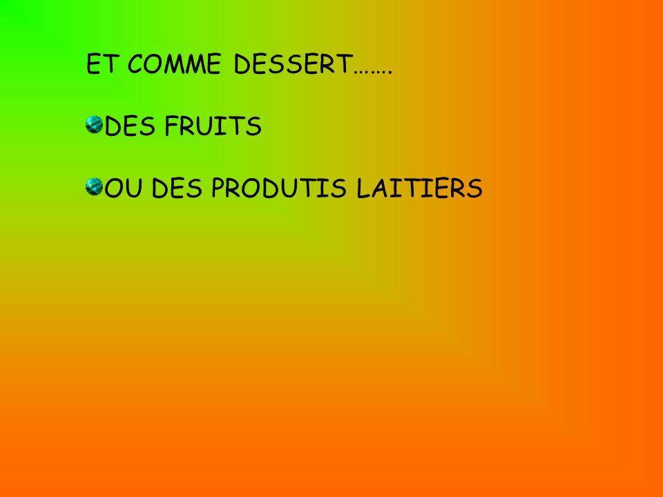 ……DU POISSON ET DES FRUITS DE MER