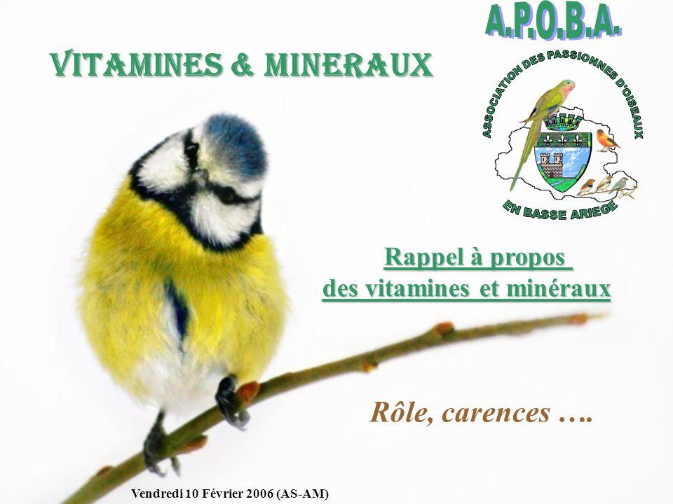 VITAMINES & MINERAUX VITAMINES & MINERAUX Rappel à propos des vitamines et minéraux des vitamines et minéraux : Rôle, carences …. Vendredi 10 Février