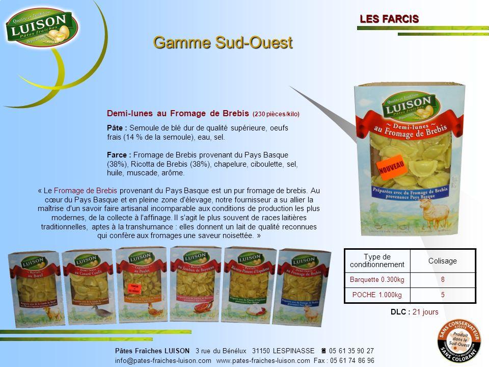 Demi-lunes au Fromage de Brebis (230 pièces/kilo) Pâte : Semoule de blé dur de qualité supérieure, oeufs frais (14 % de la semoule), eau, sel.