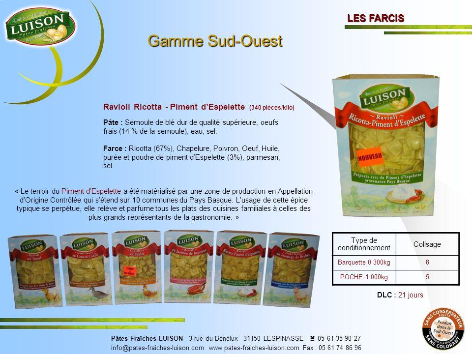 Ravioli Ricotta - Piment dEspelette (340 pièces/kilo) Pâte : Semoule de blé dur de qualité supérieure, oeufs frais (14 % de la semoule), eau, sel.