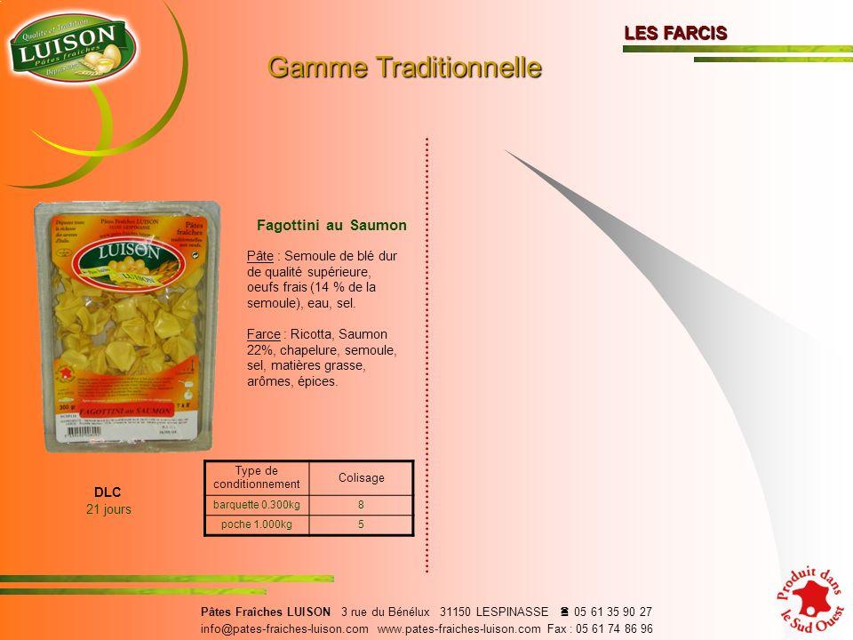 Fagottini au Saumon Pâte : Semoule de blé dur de qualité supérieure, oeufs frais (14 % de la semoule), eau, sel.