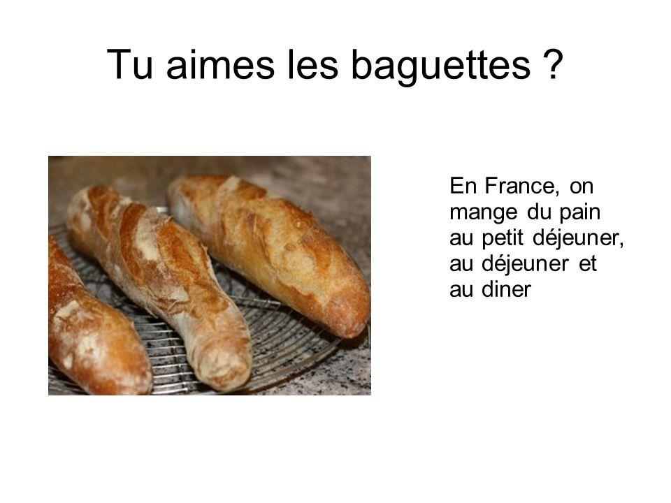 Tu aimes les baguettes ? En France, on mange du pain au petit déjeuner, au déjeuner et au diner
