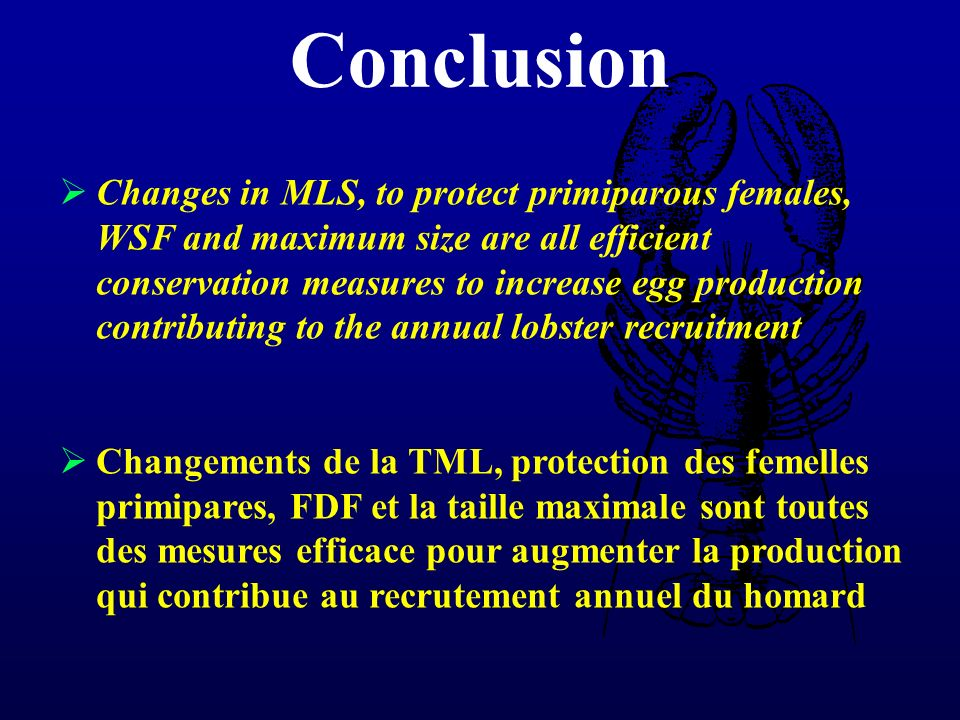 Changes in MLS, to protect primiparous females, WSF and maximum size are all efficient conservation measures to increase egg production contributing t