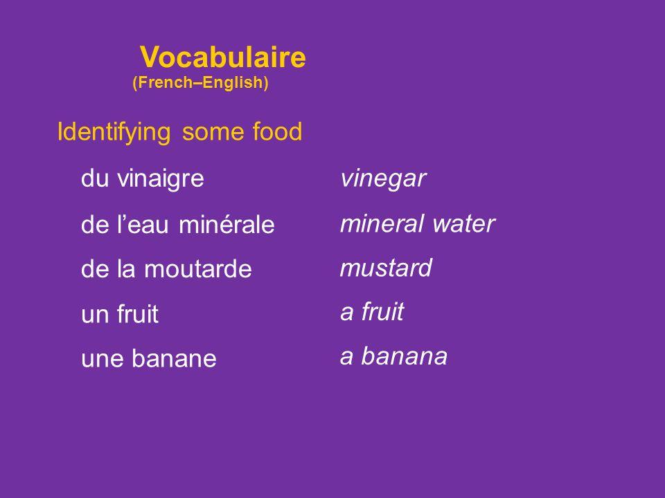 Identifying some food une crevette un crabe du sel du poivre a shrimp a crab salt pepper de lhuile (f.) oil Vocabulaire (French–English)