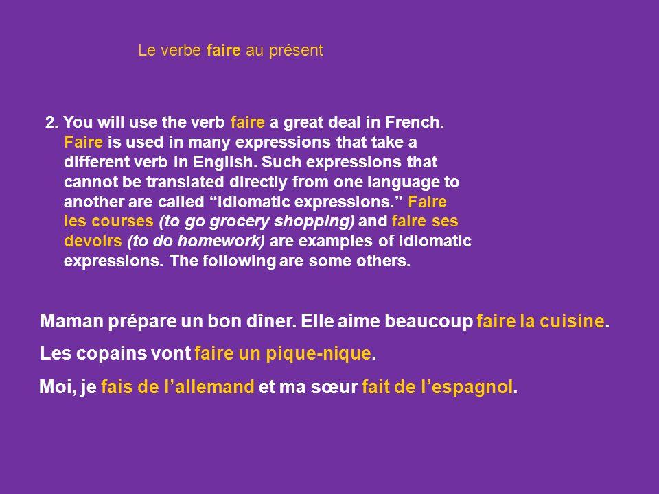 Le verbe faire au présent 1. The verb faire (to do, to make) is an irregular verb. Study the following forms. je tu il/elle FAIRE fais fait nous ils/e