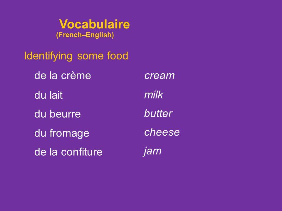 Identifying some food de la crème du lait du beurre du fromage cream milk butter cheese de la confiture jam Vocabulaire (French–English)