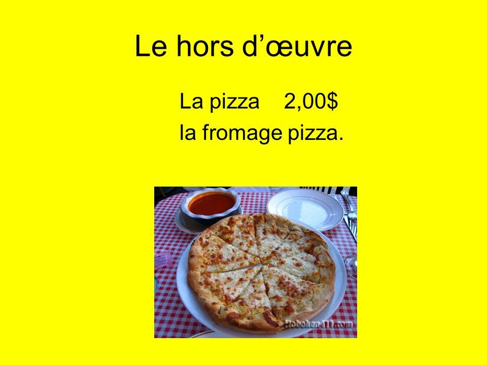 Le hors dœuvre La pizza 2,00$ la fromage pizza.