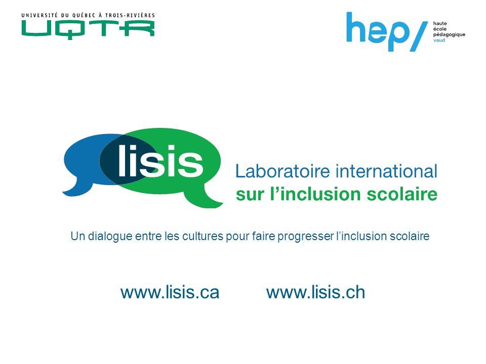 Un dialogue entre les cultures pour faire progresser linclusion scolaire www.lisis.cawww.lisis.ch