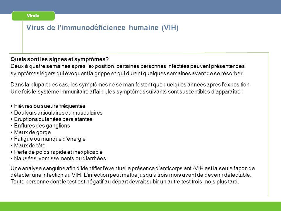 Virale Quels sont les signes et symptômes? Deux à quatre semaines après lexposition, certaines personnes infectées peuvent présenter des symptômes lég