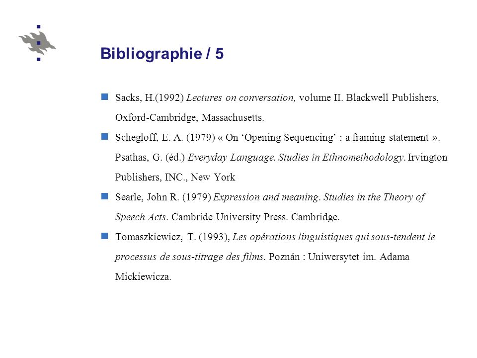 Bibliographie / 5 Sacks, H.(1992) Lectures on conversation, volume II.