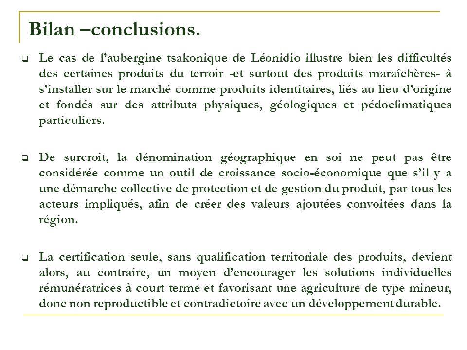Bilan –conclusions. Le cas de laubergine tsakonique de Léonidio illustre bien les difficultés des certaines produits du terroir -et surtout des produi