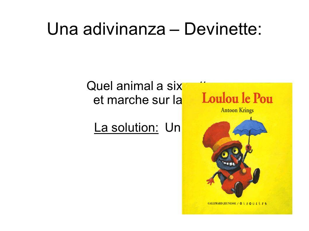 Una adivinanza – Devinette: Quel animal a six pattes et marche sur la tête ? La solution: Un pou !