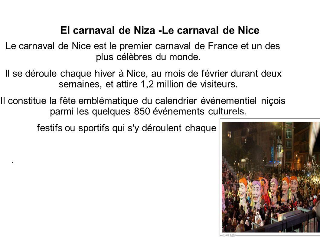 El carnaval de Niza -Le carnaval de Nice Le carnaval de Nice est le premier carnaval de France et un des plus célèbres du monde. Il se déroule chaque