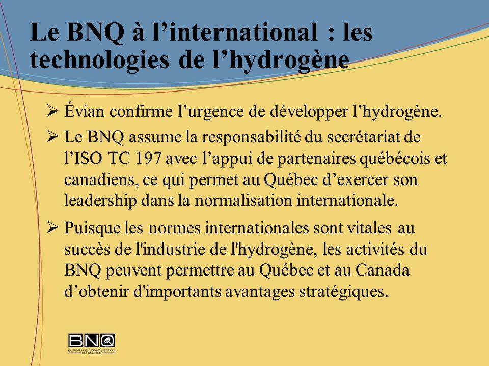 Le BNQ à linternational : les technologies de lhydrogène Évian confirme lurgence de développer lhydrogène. Le BNQ assume la responsabilité du secrétar