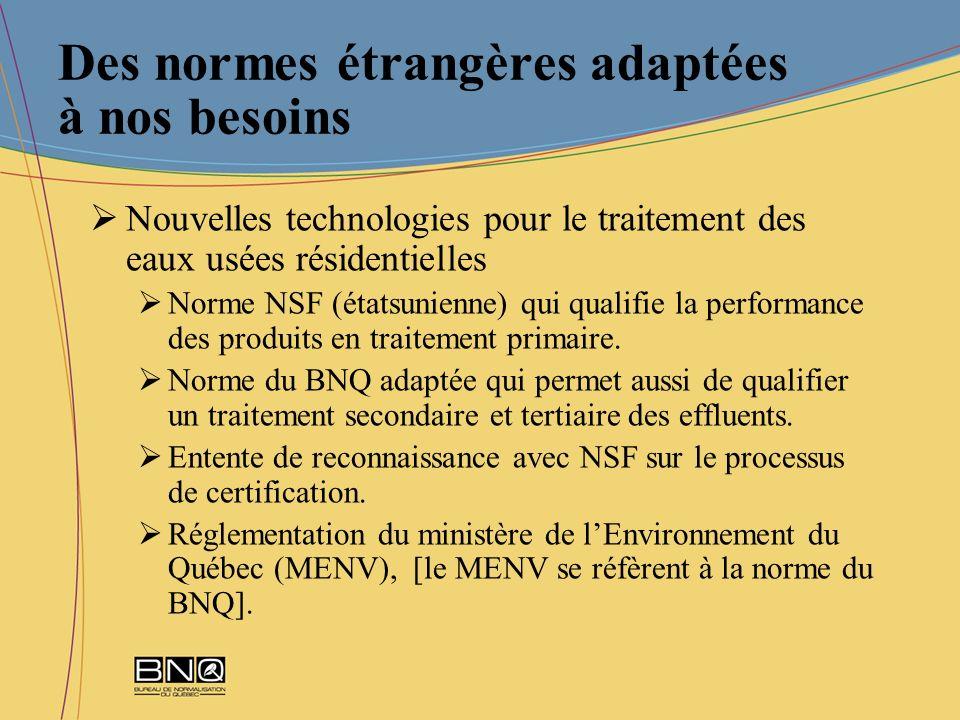Des normes étrangères adaptées à nos besoins Nouvelles technologies pour le traitement des eaux usées résidentielles Norme NSF (étatsunienne) qui qual
