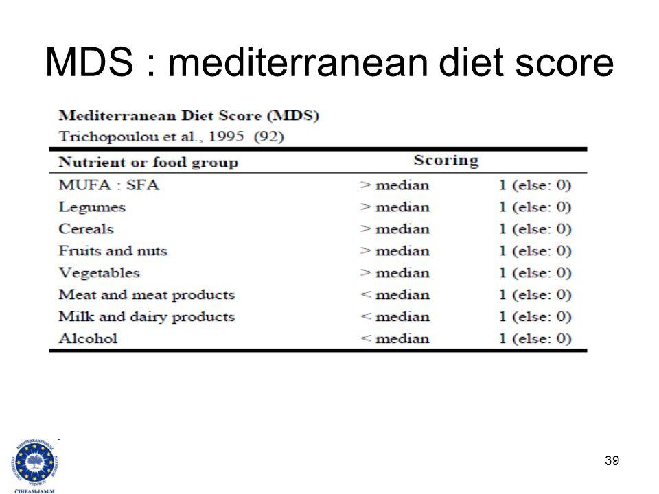 39 MDS : mediterranean diet score