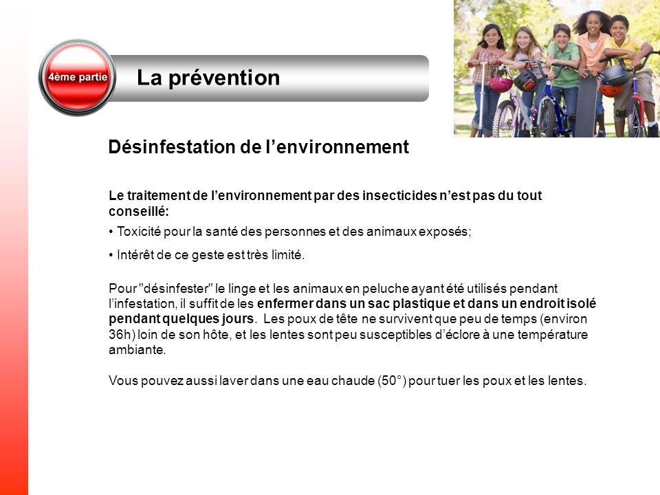 Le traitement de lenvironnement par des insecticides nest pas du tout conseillé: Toxicité pour la santé des personnes et des animaux exposés; Intérêt