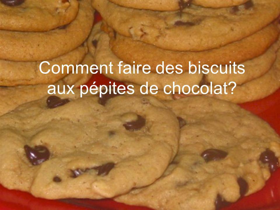 Comment faire des biscuits aux pépites de chocolat