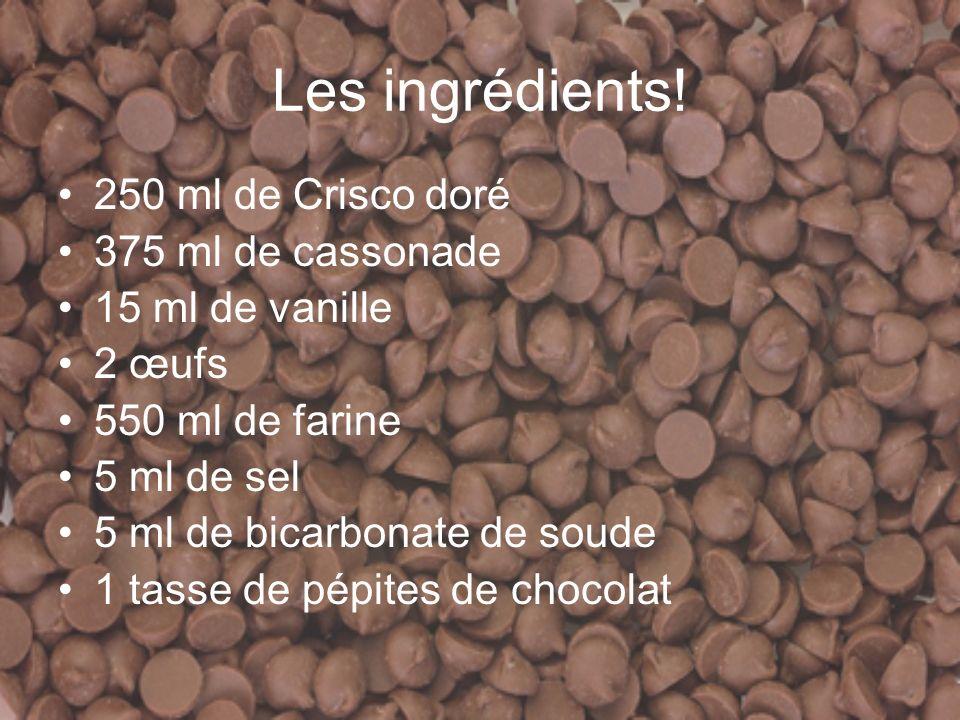 Les ingrédients.